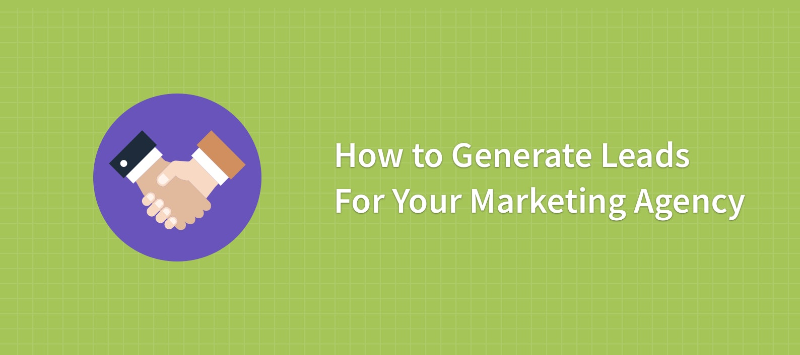 How to Generate Leads for Your Marketing Agency - BrightLocal