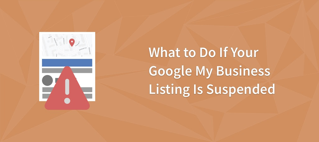 What to Do If Your Google My Business Listing Is Suspended
