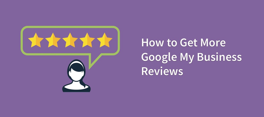 How to Get More Google My Business Reviews