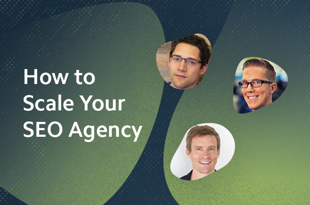 How to Scale Your SEO Agency – Recap