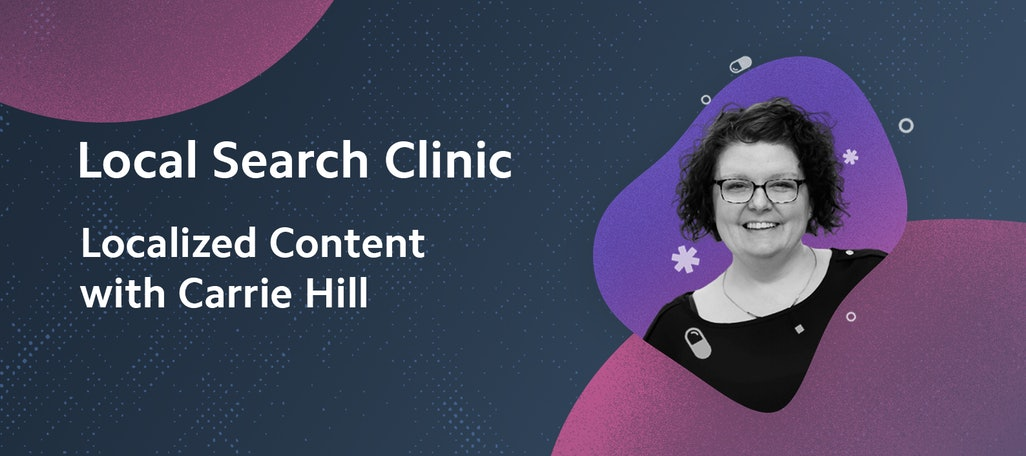 Local Search Clinic: Localized Content with Carrie Hill – Recap