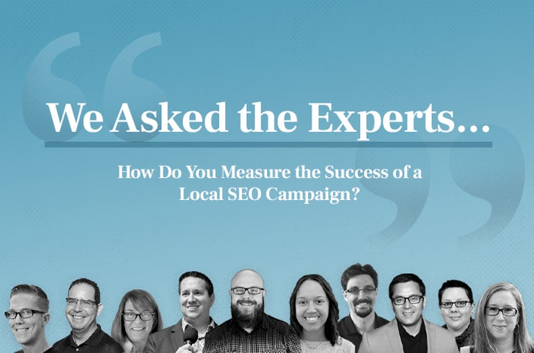 We Asked the Experts: How Do You Measure the Success of a Local SEO Campaign?