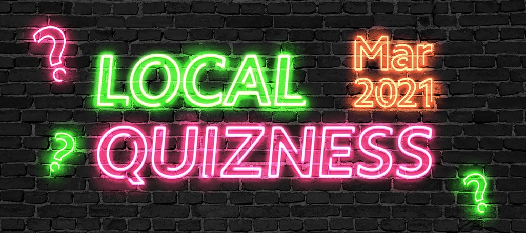 Local Quizness March 2021 – What's The Story in Local SEO?